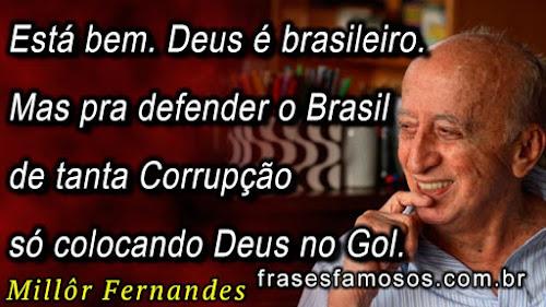Está bem. Deus é brasileiro - Frases Millôr Fernandes