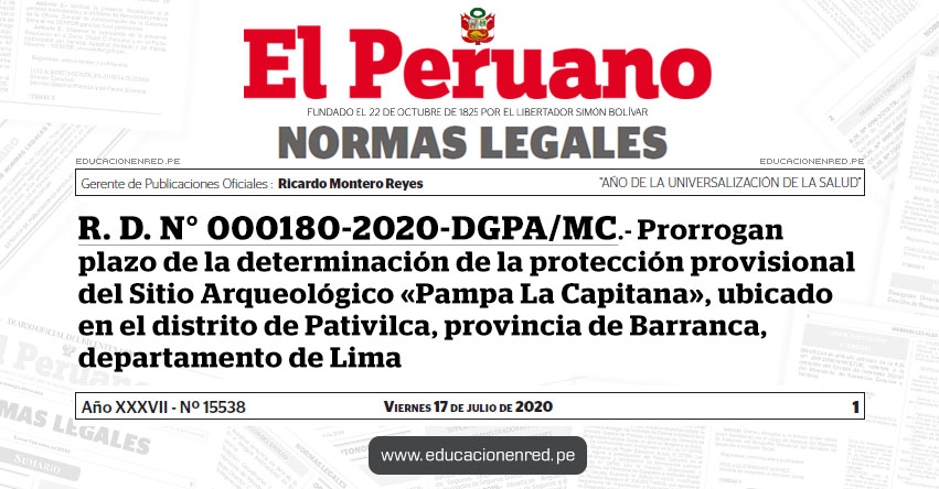R. D. N° 000180-2020-DGPA/MC.- Prorrogan plazo de la determinación de la protección provisional del Sitio Arqueológico «Pampa La Capitana», ubicado en el distrito de Pativilca, provincia de Barranca, departamento de Lima
