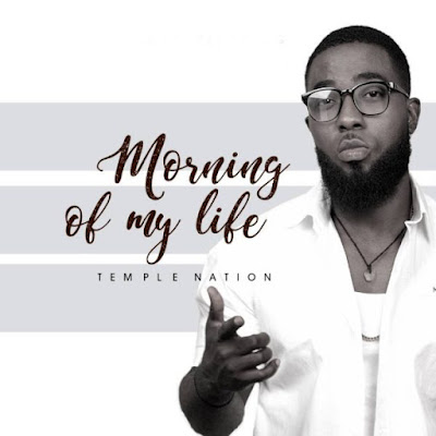 Music: Temple Nation – Morning Of My Life