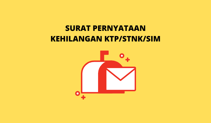 Contoh Surat Pernyataan Kehilangan KTP/STNK/SIM yang Baik dan Benar