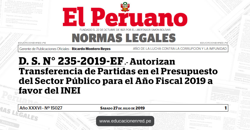 D. S. N° 235-2019-EF - Autorizan Transferencia de Partidas en el Presupuesto del Sector Público para el Año Fiscal 2019 a favor del Instituto Nacional de Estadística e Informática
