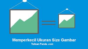 Memperkecil Ukuran Size Gambar Tanpa Mengurangi Kualitas Offline dan Online - Copy