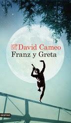 http://lecturasmaite.blogspot.com.es/2013/05/franz-y-greta-de-david-cameo.html