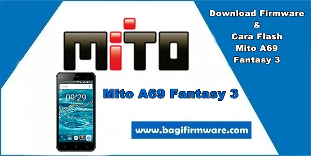 Firmware dan Cara Flash Mito A69 Fantasy 3 Tested (Pac File)