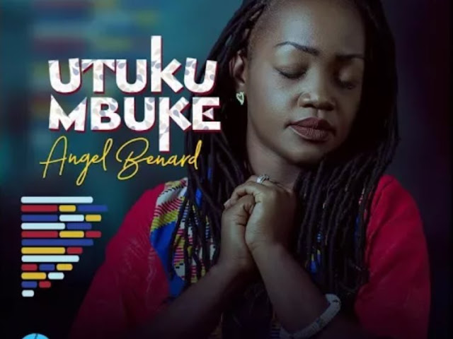 Angel Benard - Utukumbuke Video