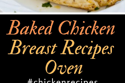 Baked Chicken Breast Recipes Oven