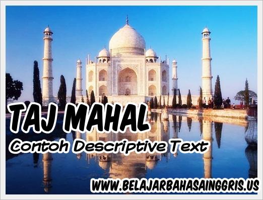 Contoh Descriptive Text Singkat Taj Mahal Terjemahan