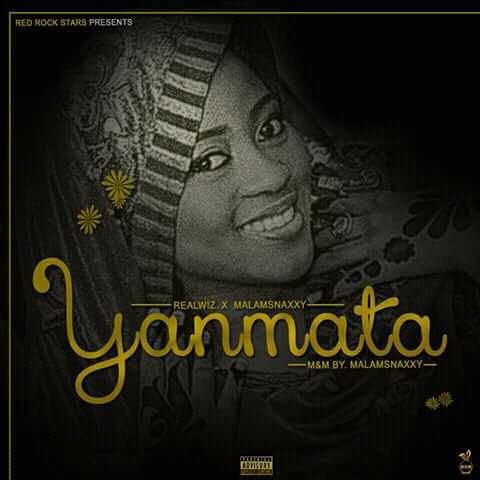 MUSIC: YAN MATA - REAL WIZ feat MALAM SNAXXY