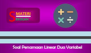 Pembahasan Soal Persamaan Linear Dua Variabel