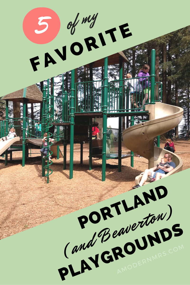 5 of My Favorite Portland (and Beaverton) Playgrounds — a Modern Mrs.