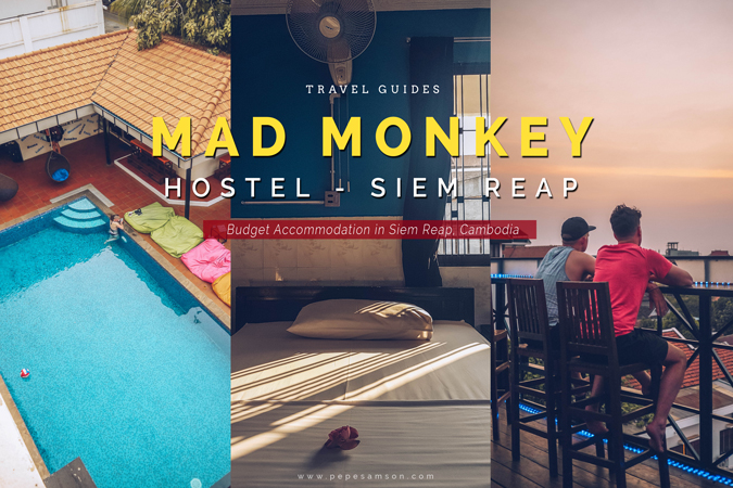 Where to Stay in Siem Reap, Cambodia: Mad Monkey Hostel