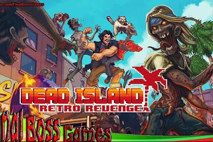 Free Download Game Dead Island Retro Revenge for Computer PC or Laptop Full Crack