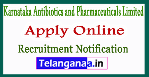 KAPL Karnataka Antibiotics and Pharmaceuticals Limited Recruitment Notification 2017 Apply