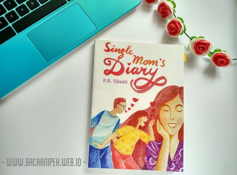 Single Mom's Diary : Kisah Nyata Ibu Tunggal