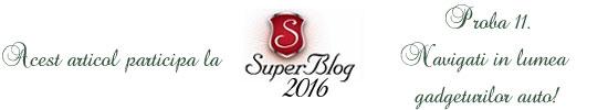 http://super-blog.eu/2016/10/25/proba-11-navigati-in-lumea-gadgeturilor-auto/