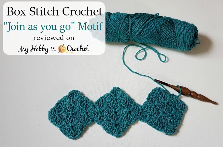 "Box Stitch Crochet - ""Join as you go"" Motif reviewed on myhobbyiscrochet.com"