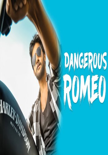 Dangerous Romeo 2017 Hindi Dubbed 720p HDRip 850MB