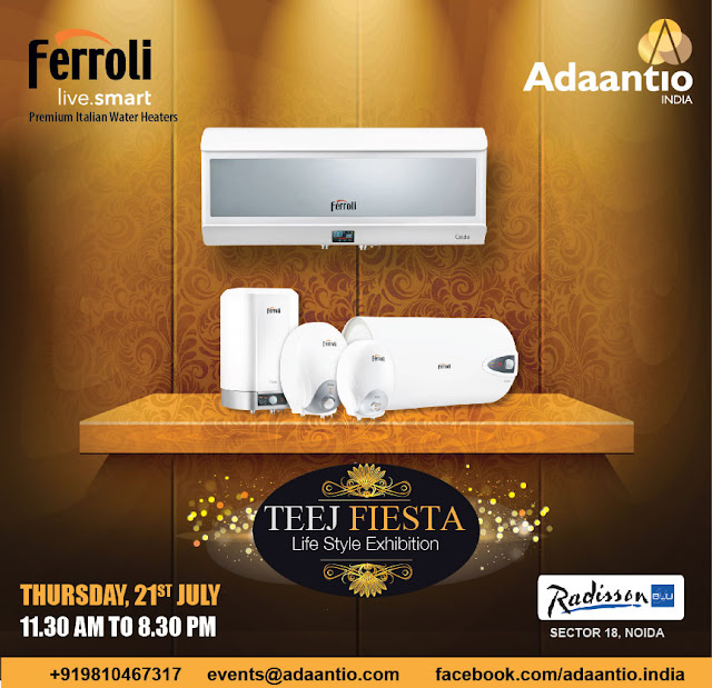 Noida Diary: Ferroli to Showcase its Latest Products at Teej Fiesta by Adaantio India