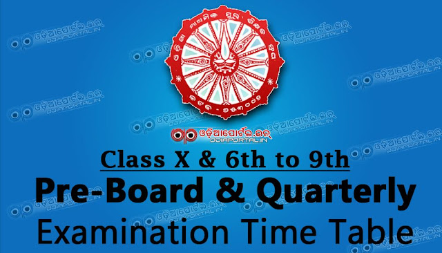 Odisha Govt. School 2016 Pre-Board 1 (10th) And Quarterly Exam (6th-9th) Time Table, Odisha Secondary School Teachers' Association (OSSTA) issued the official time table or schedule for Pre-Board -1 (Class-x)and Quarterly (Class- 6th to 9th) Examination-2016. download pdf