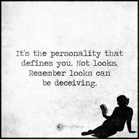 Quotes About Personality: It's The Personality That Defines You. Not Looks, Remember