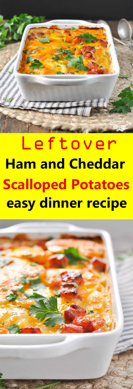 Leftover Ham and Cheddar Scalloped Potatoes
