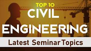 10 latest top civil engineering seminar topic