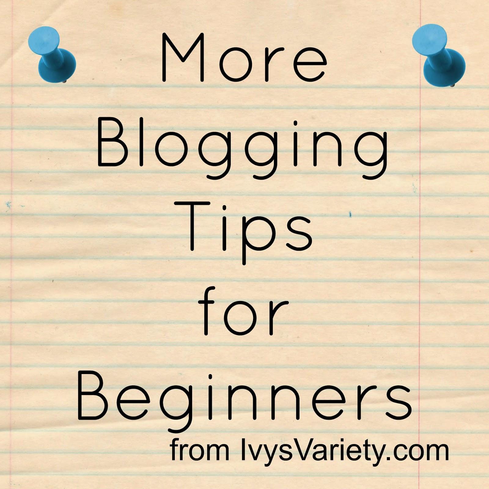 More beginner blogging tips
