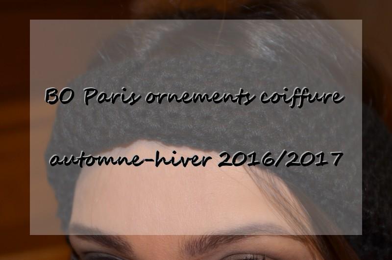 BO Paris ornements coiffure automne-hiver 2016/2017