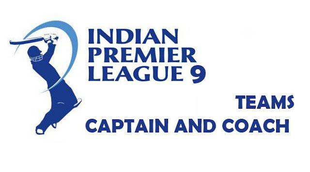 आईपीएल 9 की टीम के कप्तान और कोच