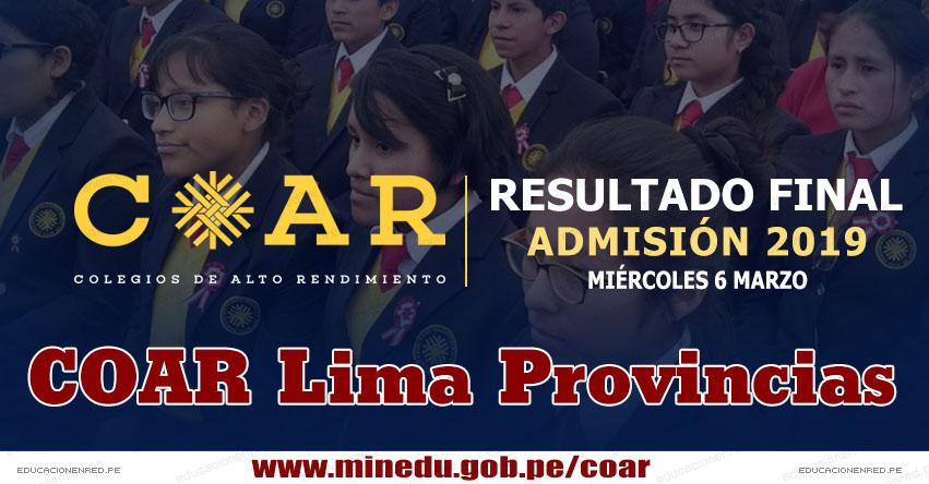 COAR Lima Provincias: Resultado Final Examen Admisión 2019 (6 Marzo) Lista de Ingresantes - Colegios de Alto Rendimiento - MINEDU - www.drelp.gob.pe