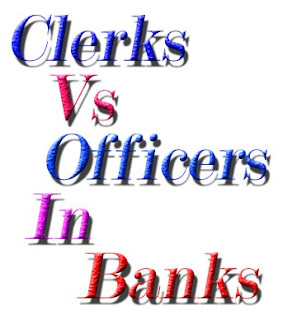 Clerical Vs Officers in Banks