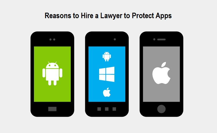 Reasons to Hire a Lawyer to Protect Apps