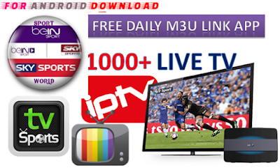 Download Android Free DailyM3uLink IPTV Apk -Watch Free Live Cable Tv Channel-Android Update LiveTV Apk  Android APK Premium Cable Tv,Sports Channel,Movies Channel On Android