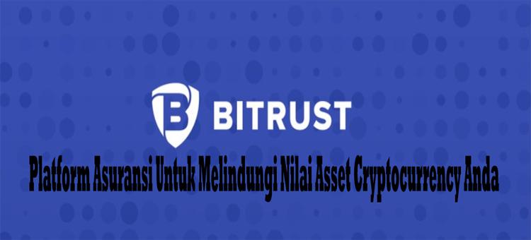 ICO Bitrust - Platform Asuransi Untuk Melindungi Nilai Asset Cryptocurrency Anda