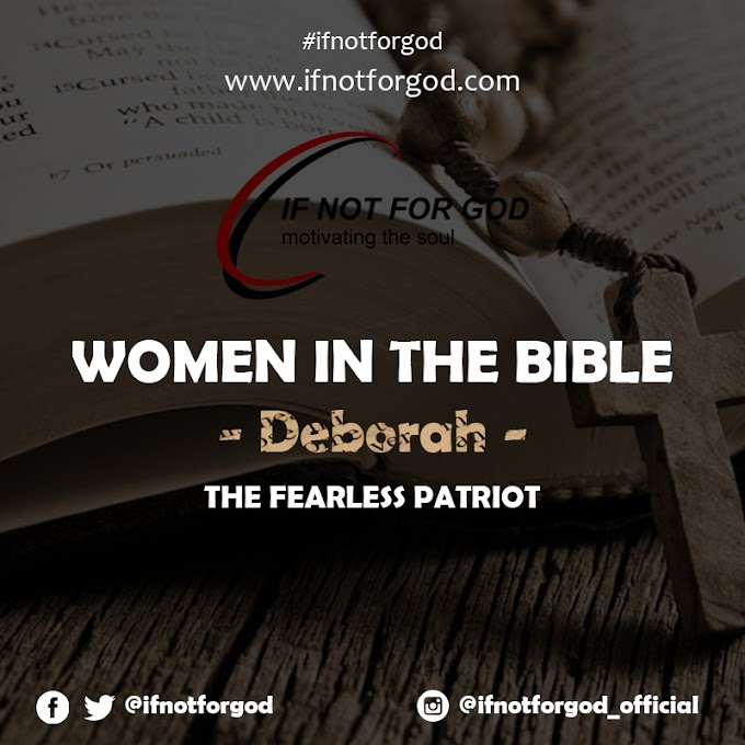 WOMEN OF THE BIBLE: Deborah, The Woman Who Was A Fearless Patriot