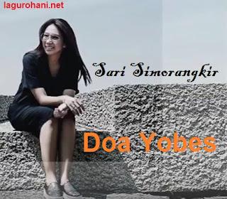 Download Lagu Doa Yobes (Sari Simorangkir)