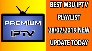 BEST M3U IPTV PLAYLIST 28/07/2019 NEW UPDATE TODAY