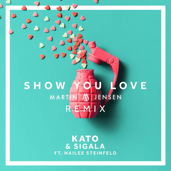 KATO & Sigala - Show You Love (feat. Hailee Steinfeld) [Martin Jensen Remix] - Single Cover
