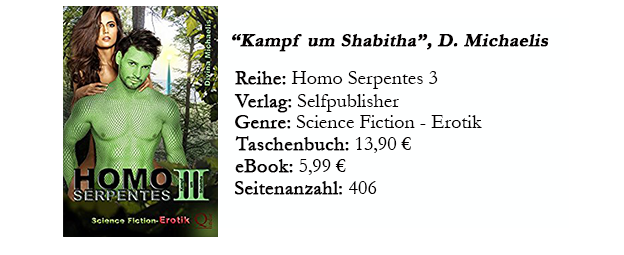 https://www.amazon.de/Homo-Serpentes-III-Kampf-Shabitha-ebook/dp/B06W2MVTM9/ref=sr_1_1?s=digital-text&ie=UTF8&qid=1506958426&sr=1-1&keywords=Homo+serpentes+3