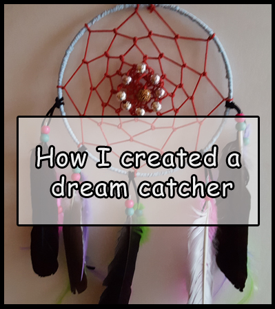 How I created a dream catcher