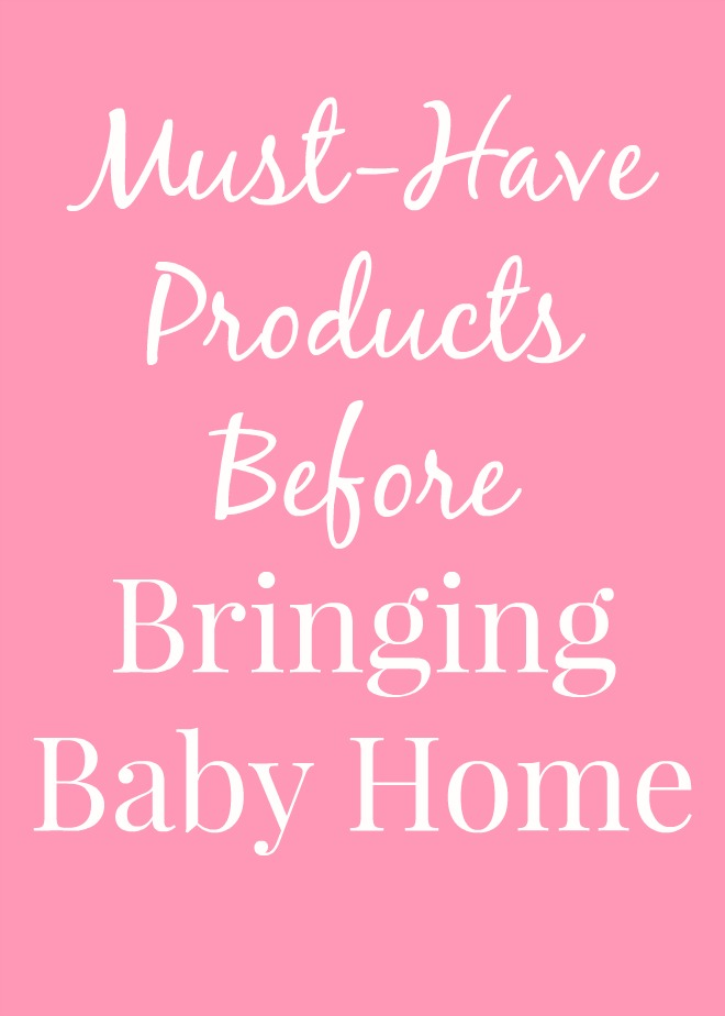 Must-Have Products Before Bringing Baby Home