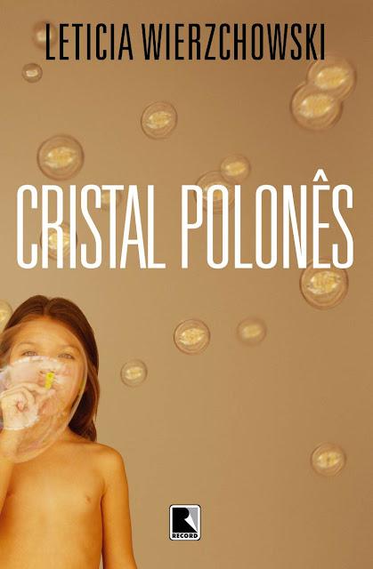 Cristal polonês Edição 3 - Leticia Wierzchowski