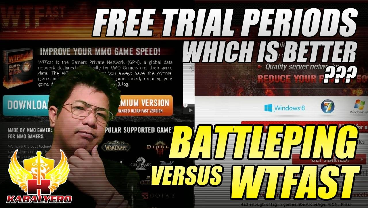 Battleping VS WTFast, Better Free Trial Periods? - KABALYERO