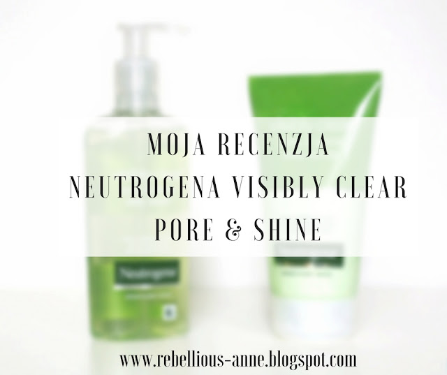 Moja recenzja - Neutrogena Visibly Clear Pore & Shine