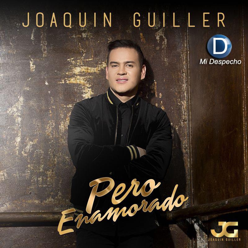 Joaquin Guiller Pero Enamorado