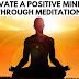 Cultivate a Positive Mind-Set Through Meditation