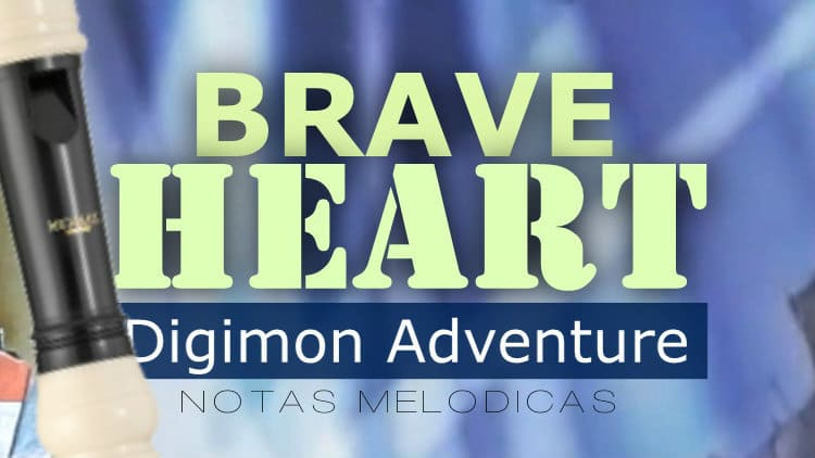 Brave Heart (Coração valente) - Digimon Adventure - Evolution Song