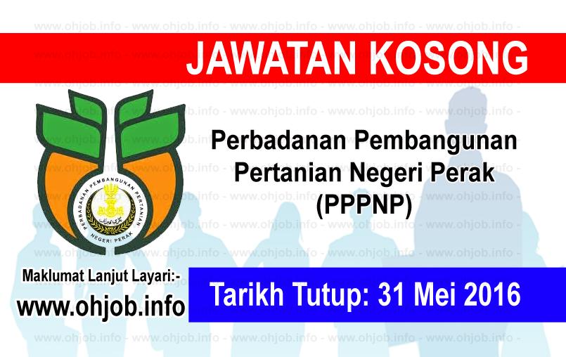 Jawatan Kerja Kosong Perbadanan Pembangunan Pertanian Negeri Perak (PPPNP) logo www.ohjob.info mei 2016