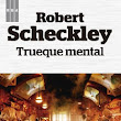 Trueque Mental - Robert Sheckley [Reseña]