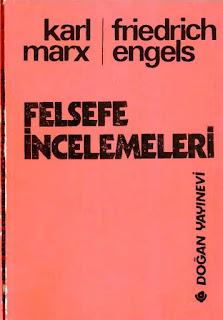 Karl Marks - Friedrich Engels - Felsefe İncelemeleri